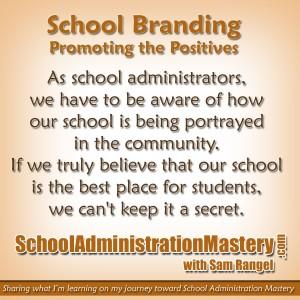 School Branding – Promoting the Positives of Your School – Part 1