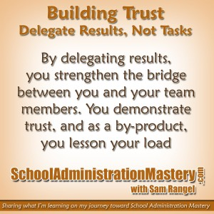 Building Trust – Delegate Results, Not Tasks