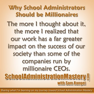 Why School Administrators Should be Millionaires