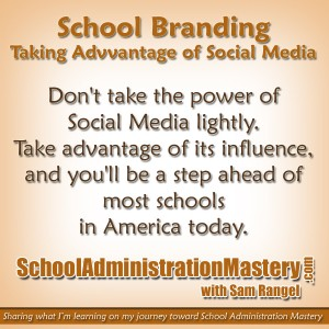 School Branding – Part 4 – Taking Advantage of Social Media